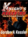KNIGHT'S HELLFIRE: When E Z Knight Comes After You, All Hell Comes with Him!