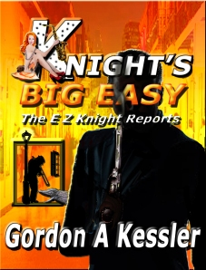"KNIGHT'S BIG EASY--the latest of ""The E Z Knight Reports"" series"