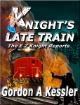 #2 The NEW Knight's Late Train cover! Due out this summer!