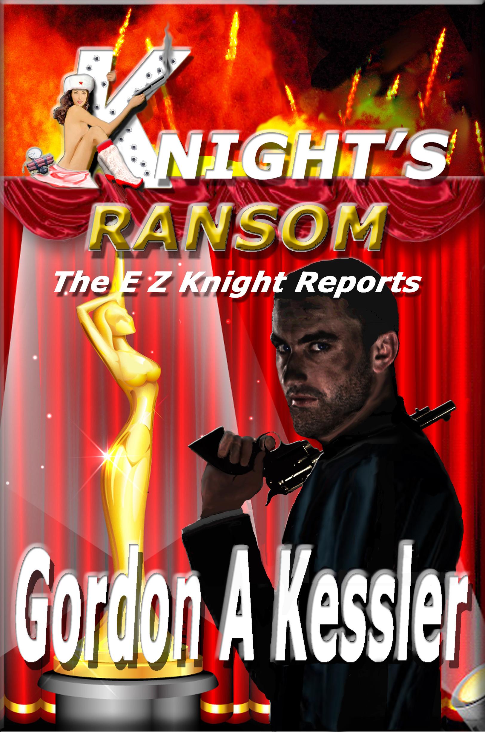 "€�the E Z Knight Reports"" Series  Gordon A Kessler: Author Of Thriller,  Suspense & Mystery"